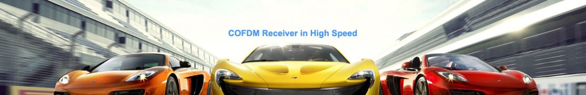 COFDM Video Receiver in high speed car moving